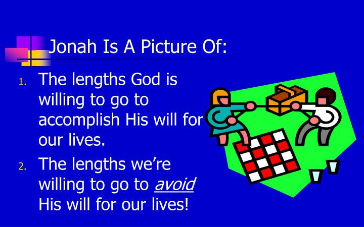 Jonah is a picture of