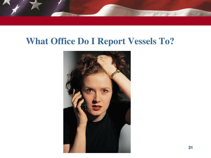 What Office Do I Report Vessels To?