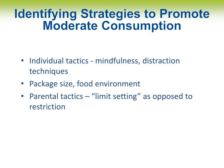 Identifying Strategies to Promote Moderate Consumption