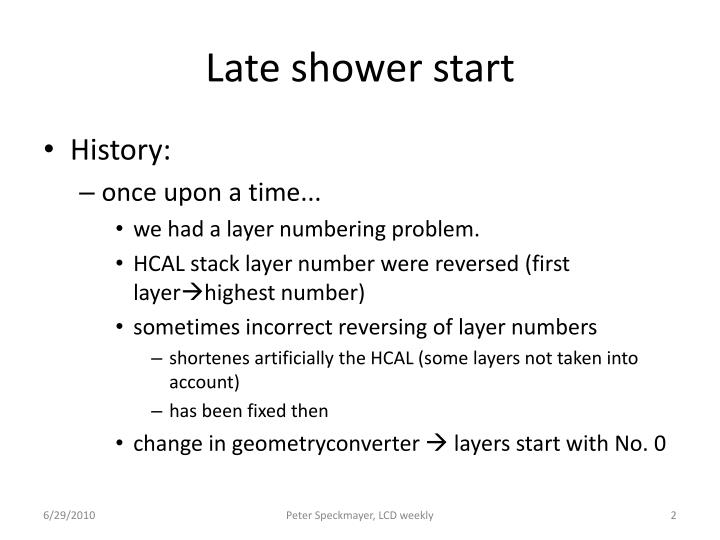 Late shower start