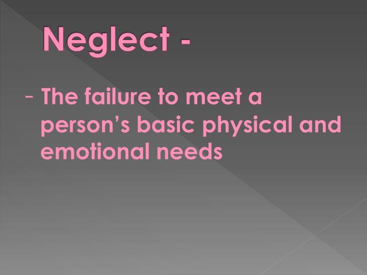 Neglect -