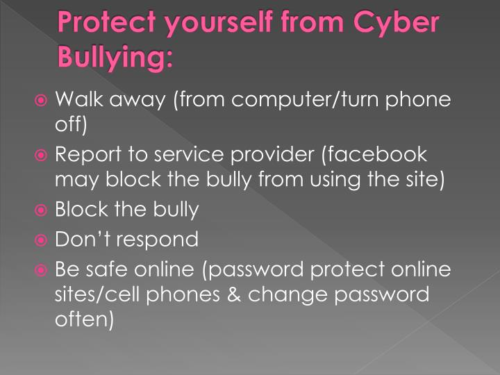 Protect yourself from Cyber Bullying: