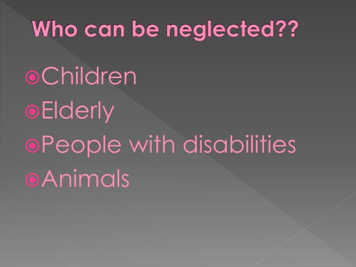 Who can be neglected??