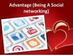 advantage being a social networking