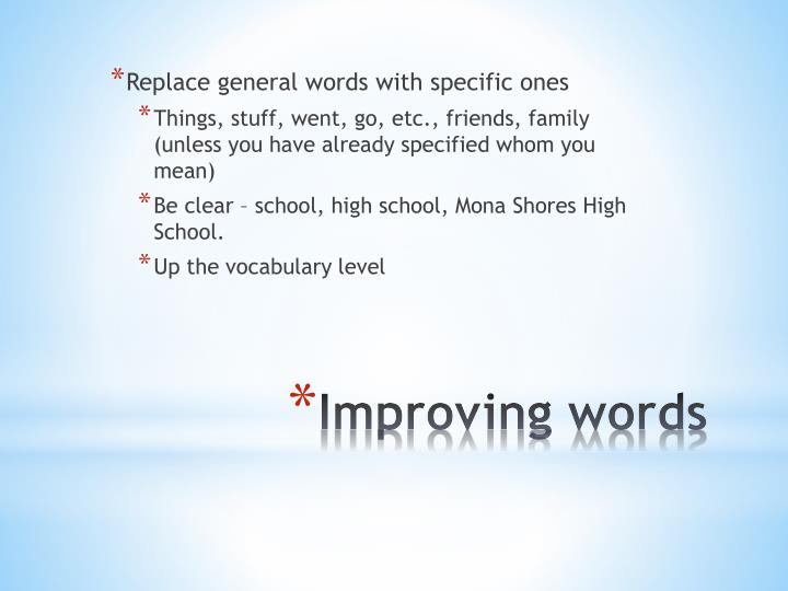 Replace general words with specific ones