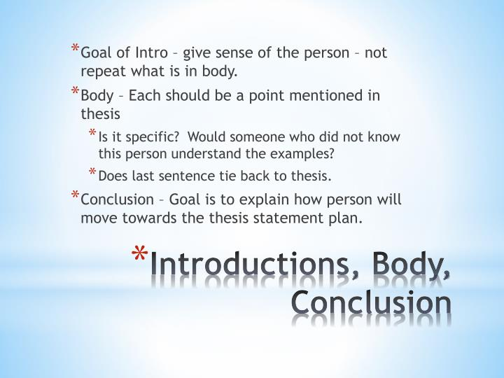 Goal of Intro – give sense of the person – not repeat what is in body.