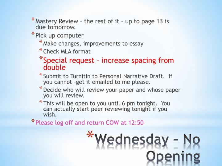 Mastery Review – the rest of it – up to page 13 is due tomorrow.