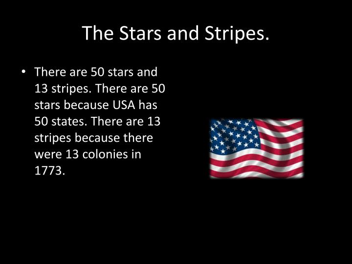 The Stars and Stripes.