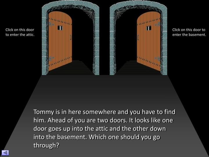 Click on this door to enter the attic.