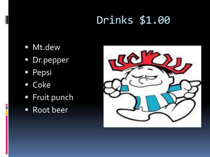 Drinks $1.00