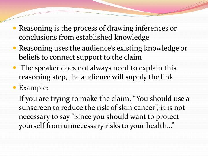 Reasoning is the process of drawing inferences or conclusions from established knowledge