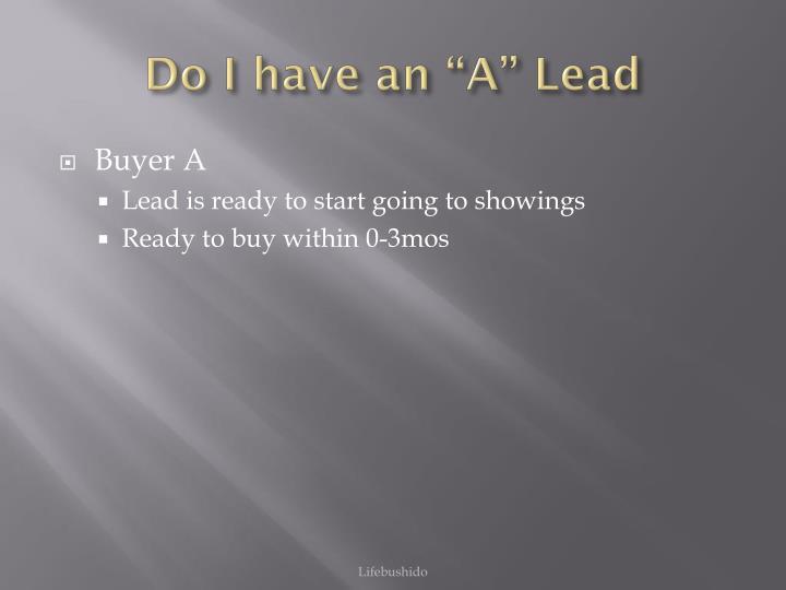 "Do I have an ""A"" Lead"