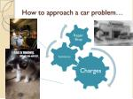 how to approach a car problem