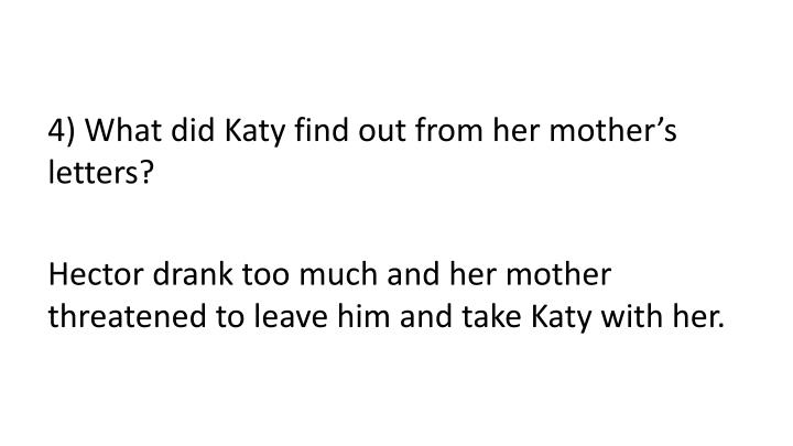 4) What did Katy find out from her mother's letters?