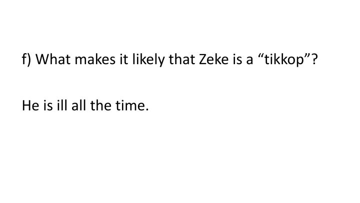 f) What makes it likely that Zeke is a ""