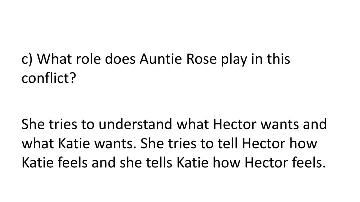 c) What role does Auntie Rose play in this conflict?