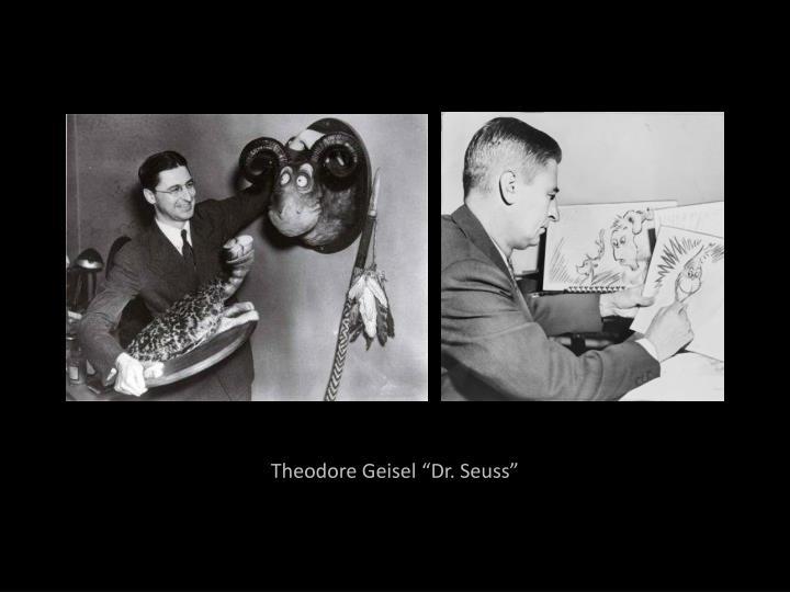 "Theodore Geisel ""Dr. Seuss"""