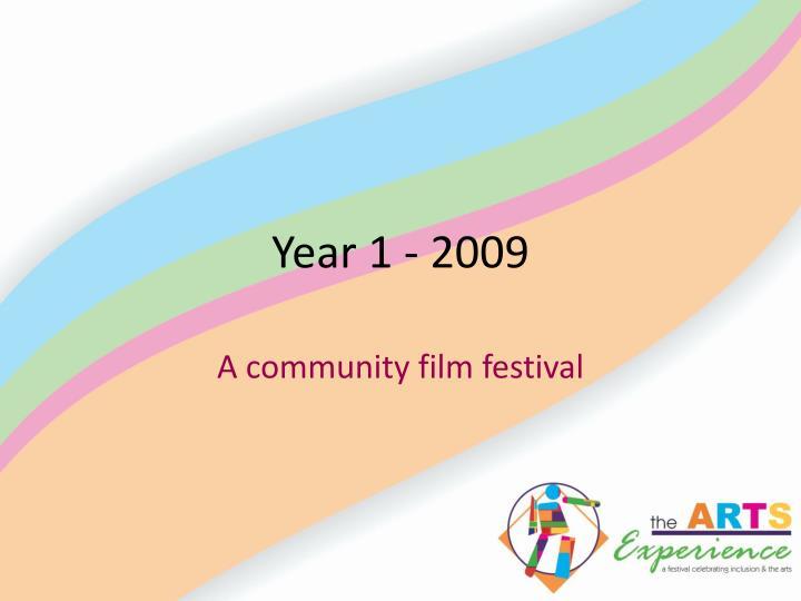 Year 1 - 2009