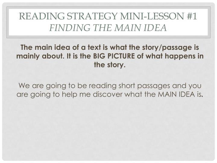 Reading strategy mini lesson 1 finding the main idea