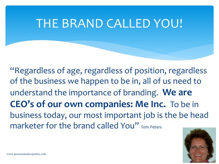 THE BRAND CALLED YOU!