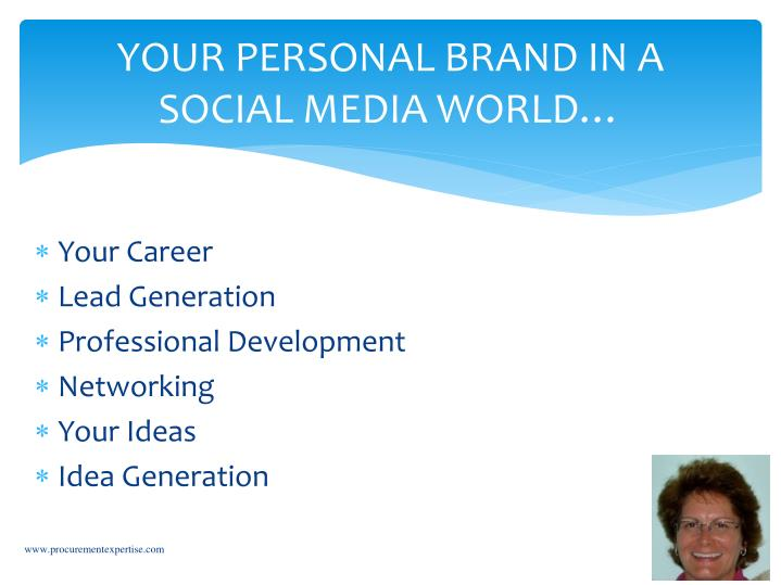 YOUR PERSONAL BRAND IN A