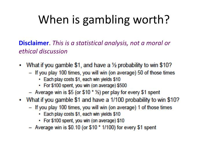 When is gambling worth?