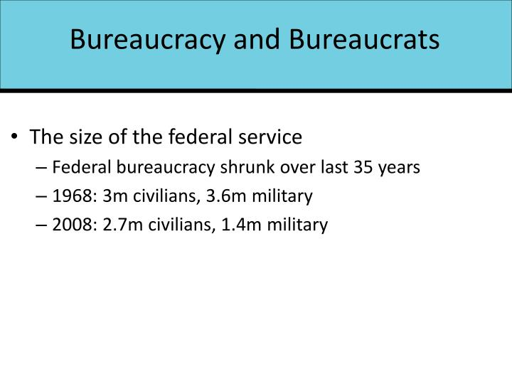 Bureaucracy and Bureaucrats