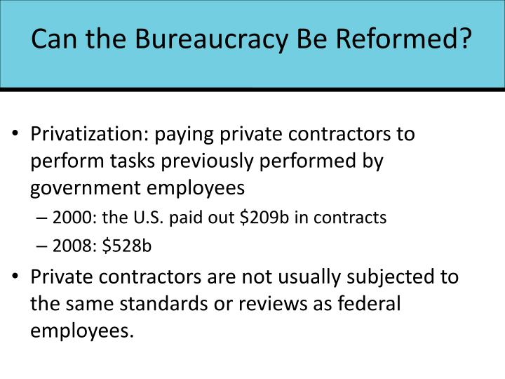 Can the Bureaucracy Be Reformed?