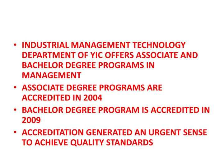 INDUSTRIAL MANAGEMENT TECHNOLOGY DEPARTMENT OF YIC OFFERS ASSOCIATE AND BACHELOR DEGREE PROGRAMS IN ...