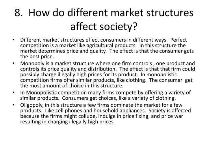 8.  How do different market structures