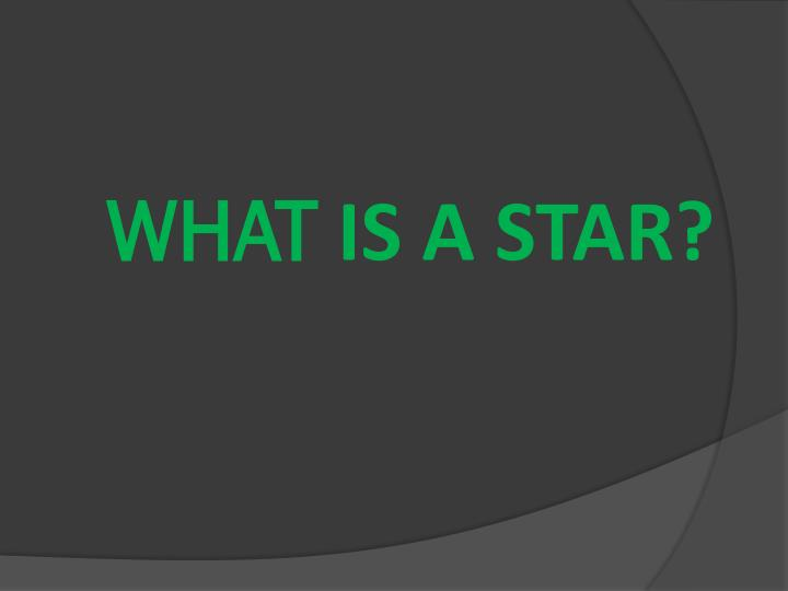 What is a star