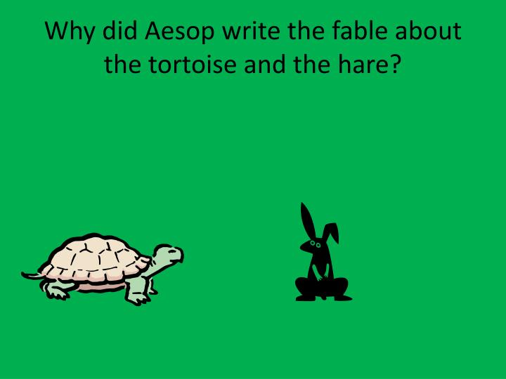 Why did aesop write the fable about the tortoise and the hare