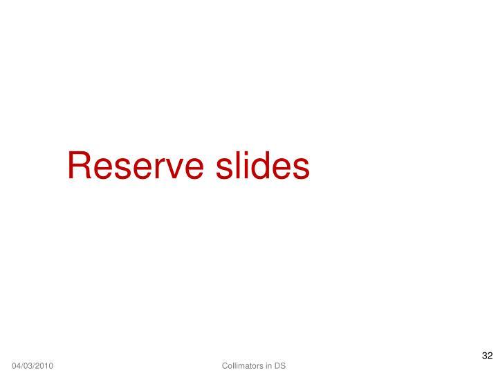 Reserve slides