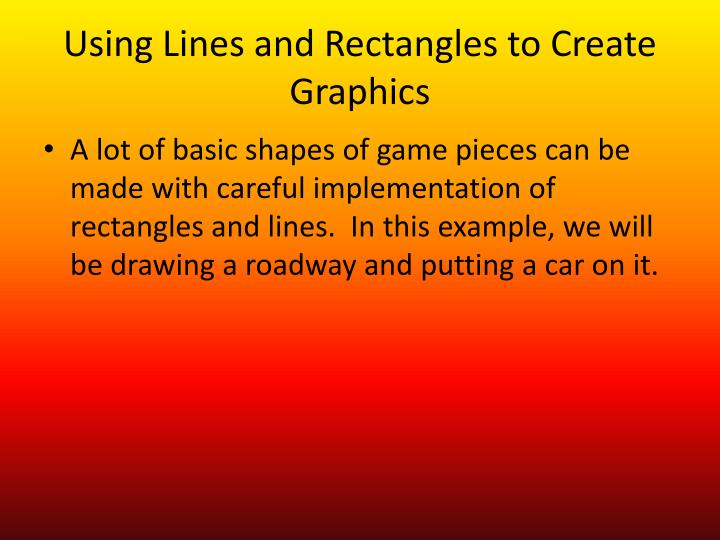 Using Lines and Rectangles to Create Graphics