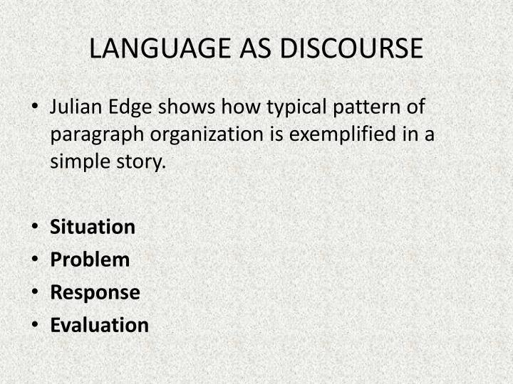 LANGUAGE AS DISCOURSE