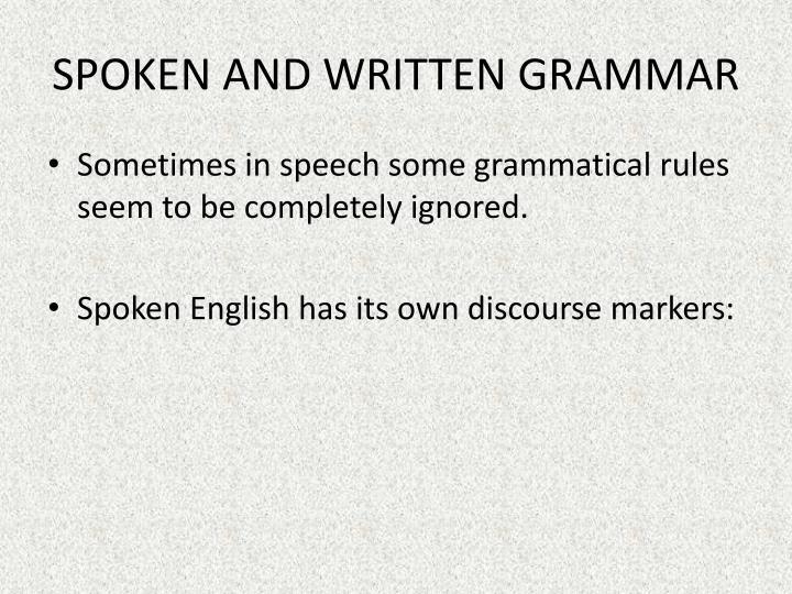 SPOKEN AND WRITTEN GRAMMAR