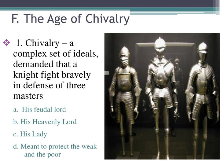F. The Age of Chivalry
