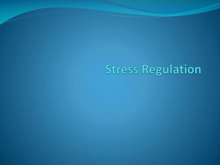 Stress Regulation