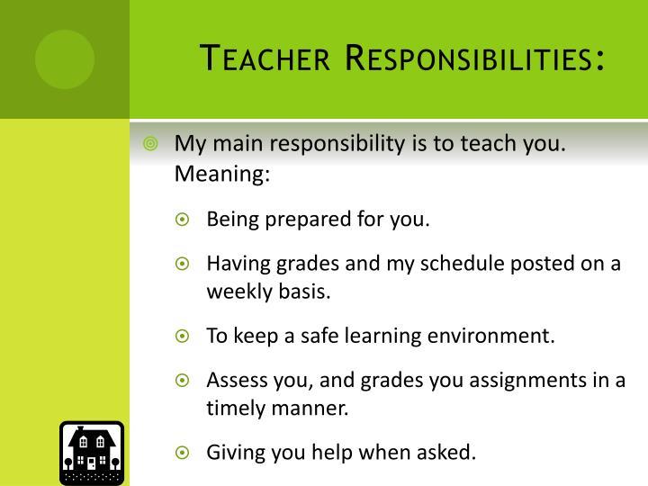 Teacher Responsibilities: