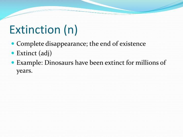 Extinction (n)
