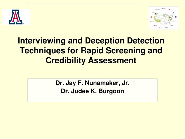 Interviewing and deception detection techniques for rapid screening and credibility assessment