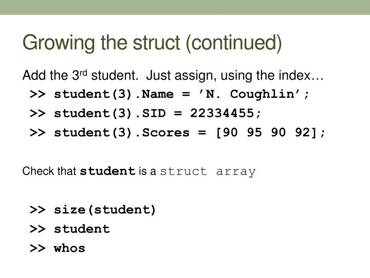 Growing the struct (continued)