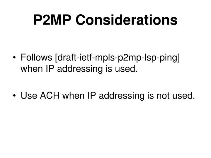 P2MP Considerations