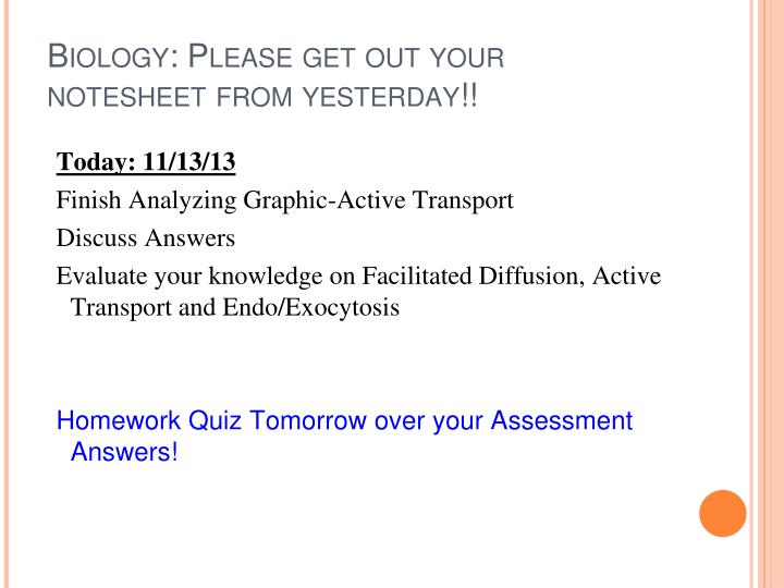 Biology: Please get out your notesheet from yesterday!!