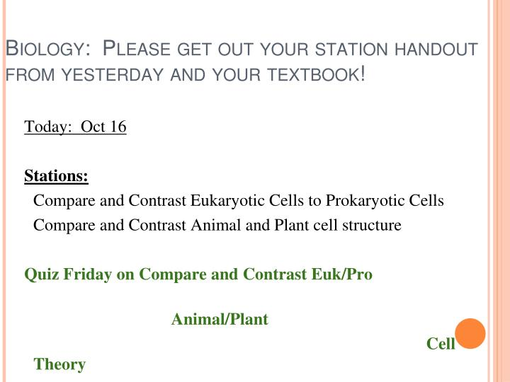 Biology:  Please get out your station handout from yesterday and your textbook!
