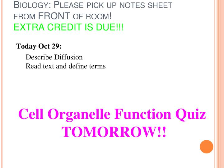 Biology: Please pick up notes sheet from FRONT of room!