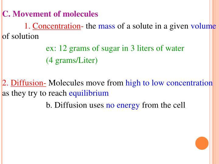 C. Movement of molecules