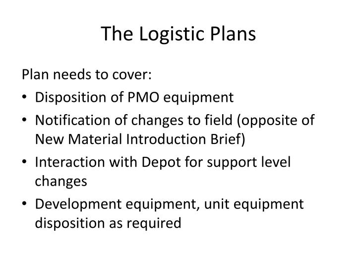 The Logistic Plans