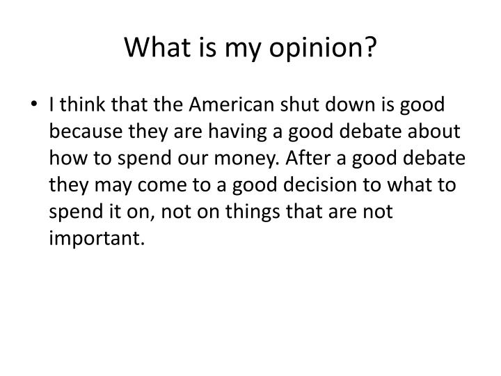 What is my opinion