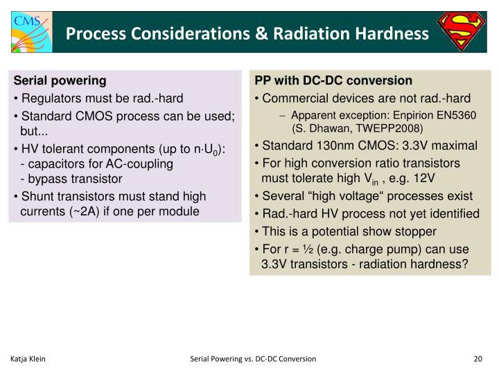 Process Considerations & Radiation Hardness